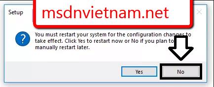 Chọn NO để không khởi động lại máy tính